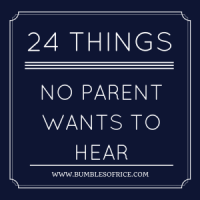 24 Things No Parent Wants To Hear