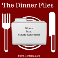 The Dinner Files:  Nicola from Simply Homemade